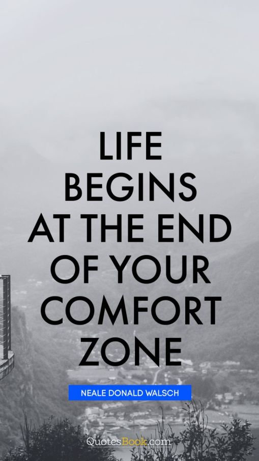life-quote-life-begins-at-the-end-of-your-comfort-zone-539.jpg